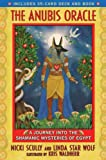 Anubis Oracle: A Journey into the Shamanic Mysteries of Egypt: Book and Cards Box Set