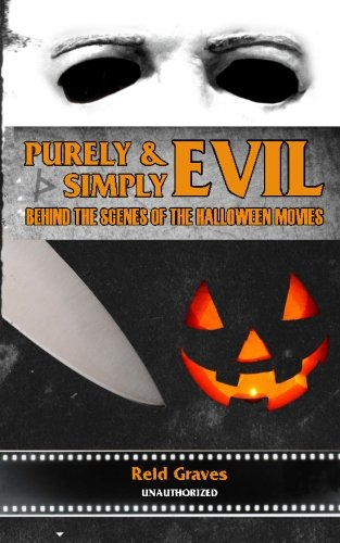 (Purely & Simply Evil: Behind the Scenes of the Halloween Movies)