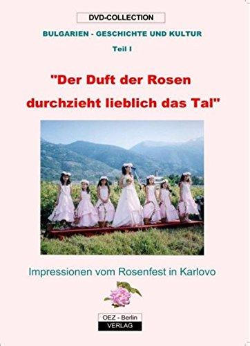 Das Fest der Rosen: Impressionen aus Karlovo. (Bulgarien - Geschichte und Kultur)