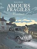 Amours fragiles, Tome 5 - Résistance