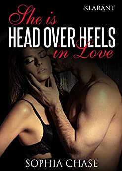 She is HEAD OVER HEELS in love von [Chase, Sophia]