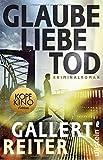Glaube Liebe Tod von Peter Gallert