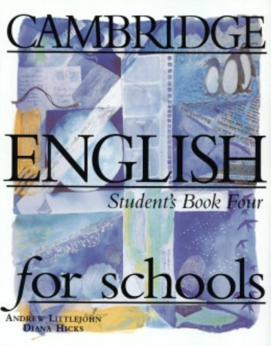 Cambridge English for Schools 4 Student's book 4 (Bk. 4) (Romanian Edition) by Andrew Littlejohn (1998-08-13)