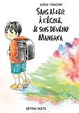 Telecharger Livres Sans aller a l ecole je suis devenu mangaka (PDF,EPUB,MOBI) gratuits en Francaise