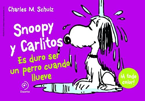 Snoopy y Carlitos 3, Es duro ser un Perro Cuando Llueve, Colección Ilustrado (Ilustrado - Snoopy Y Carlitos)