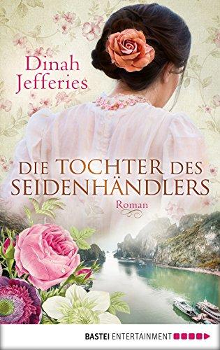 Die Tochter des Seidenhändlers: Roman (Den In Mädchen Jahren Fünfziger)