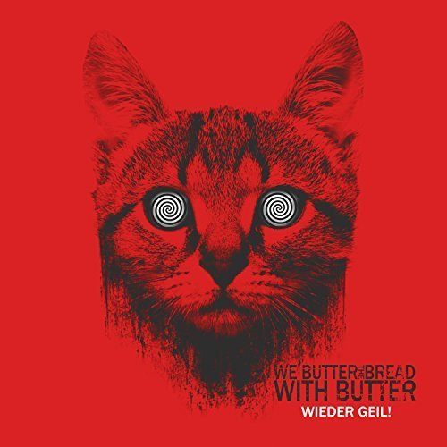 Wieder Geil! by We Butter The Bread With Butter (2015-05-04)