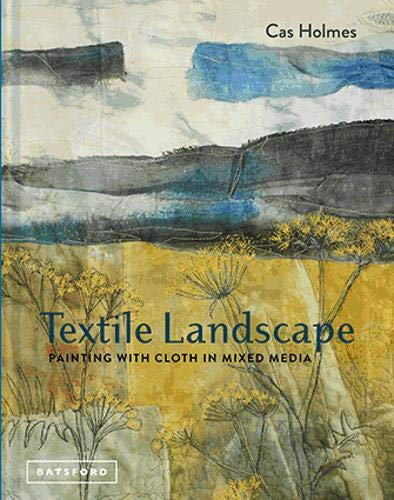 Textile Landscape: Painting with Cloth in Mixed - Painting Kostüm