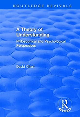 A Theory of Understanding: Philosophical and Psychological