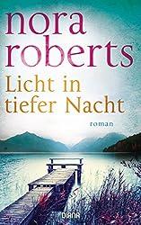 Licht in tiefer Nacht: Roman