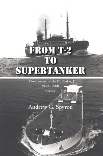 From T-2 To Supertanker: Development Of The Oil Tanker, 1940 - 2000, Revised por Andrew G. Spyrou epub