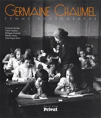 Germaine Chaumel, femme photographe par François Bordes