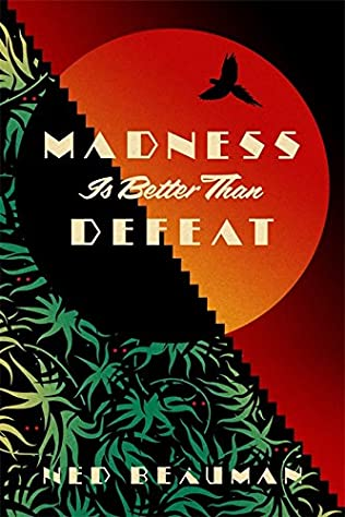 book cover of Madness Is Better Than Defeat