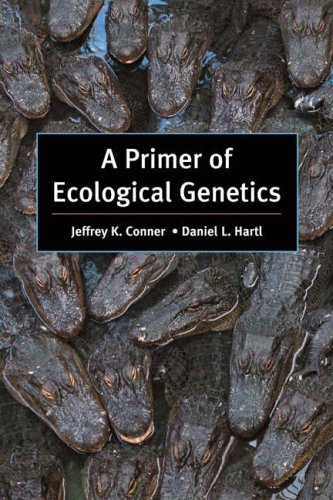 A Primer of Ecological Genetics by Jeffrey K. Conner (2004-05-01)