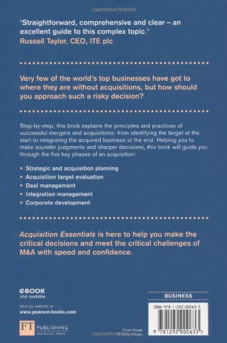Acquisition Essentials:A step-by-step guide to smarter deals (Financial Times Series)