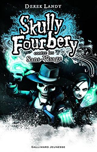 Skully Fourbery, 3:Skully Fourbery contre les Sans-Visage