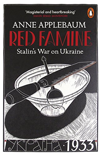 Red Famine: Stalin's War on Ukraine (English Edition) por Anne Applebaum