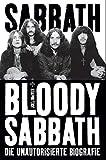 Bloody Sabbath 1968-2011. Die unautorisierte Biografie
