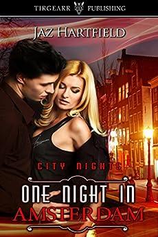 One Night in Amsterdam: City Nights Series: #6 by [Hartfield, Jaz]