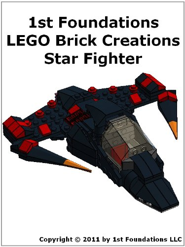 Foundation Star (1st Foundations LEGO Brick Creations - Instructions for a Star Fighter (English Edition))