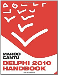 Delphi 2010 Handbook: A Guide to the New Features of Delphi 2010; upgrading from Delphi 2009