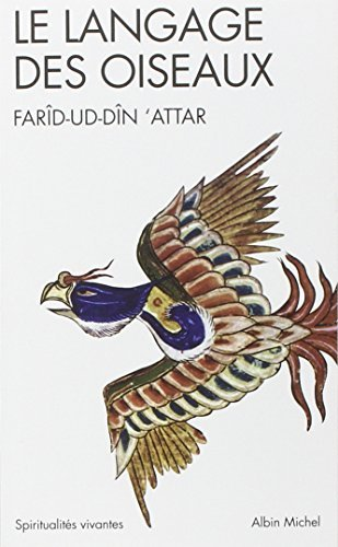 Langage Des Oiseaux (Le) (Collections Spiritualites) by Farid-Ud-Din Attar (1996-03-01)