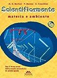 Scientificamente. Materia e ambiente. Volume C-Vita e uomo. Volume D. Per il triennio: 2