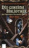 Die Legenden von Phantásien: Die geheime Bibliothek des Thaddäus Tillmann Trutz