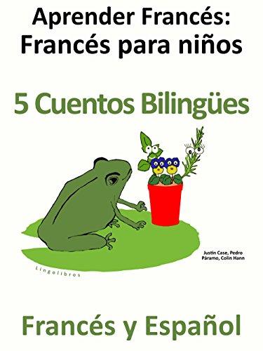 Aprender Francés - Francés para niños - 5 Cuentos Bilingües en Francés y Español par Pedro Páramo