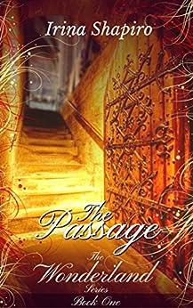 The Passage (The Wonderland Series: Book 1) (English Edition) di [Shapiro, Irina]
