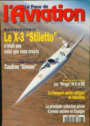 FANA DE L'AVIATION (LE) [No 296] du 01/07/1994 - LE X-3 STILETTO - CAUDRON SIMOUN - LES MIRAGE III R ET RD - LE TRANSPORT AERIEN MILITAIRE EN INDOCHINE - LA PRINCIPALE COLECTION PRIVEE D'AVIONS ANCIENS EN ESPAGNE.