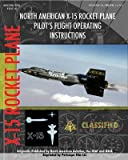 [North American X-15 Pilot's Flight Operating Instructions] (By: North American Aviation) [published: January, 2010]