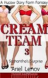 Cream Team 3: Samantha's Surprise (A Hucow Dairy Farm Fantasy) (English Edition)