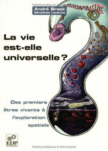 La vie est-elle universelle ? Des premiers êtres vivants à l'exploration spatiale