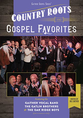 GAITHER VOCAL BAND, THE OAK RIDGE BOYS & THE GATLIN BROTHERS - COUNTRY ROOTS AND GOSPEL (1 DVD)