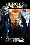 Heroes & Villains: A Superhero Collection (English Edition)