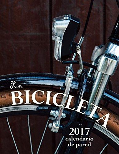 La Bicicleta 2017 Calendario de Pared (Edición España)