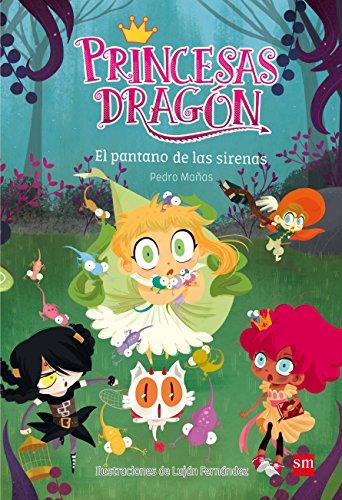 Princesas Dragón: El pantano de las sirenas por Pedro Mañas Romero
