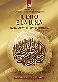 Il dito e la luna: Insegnamenti dei mistici dell'Islam (Uomini e spiritualità)