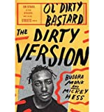 By Monk, Buddha ( Author ) [ The Dirty Version: On Stage, in the Studio, and in the Streets with Ol Dirty Bastard By Nov