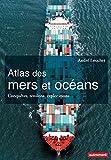 Image de Atlas des mers et des océans: Conquêtes, tensions, explorations