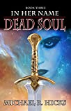 Dead Soul (In Her Name, Book 3) (English Edition)