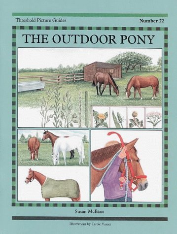 The Outdoor Pony (Threshold Picture Guide) by McBane, Susan (1998) Paperback