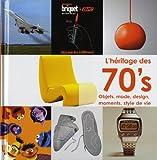 L'héritage des 70's : Objets, mode, design, moments, style de vie