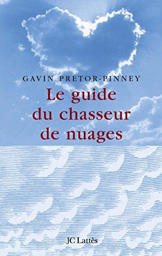 Le guide du chasseur de nuages (Les aventures de la connaissance)