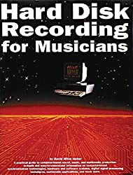 Hard Disk Recording for Musicians by David Miles Huber (1995-02-01)