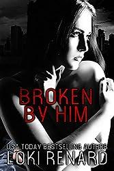 Broken by Him: A Dark Sci-Fi Romance