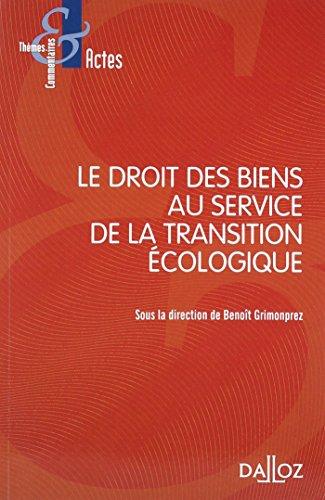 Le droit des biens au service de la transition écologique Le droit des biens au service de la transi