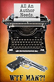 All An Author Needs (English Edition) par [Man, WTF]