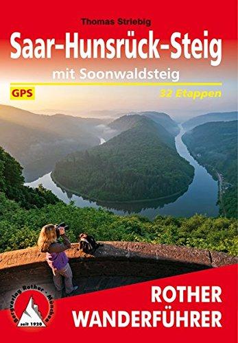 Saar-Hunsrück-Steig: mit Soonwaldsteig. 32 Etappen. Mit GPS-Tracks (Rother Wanderführer)